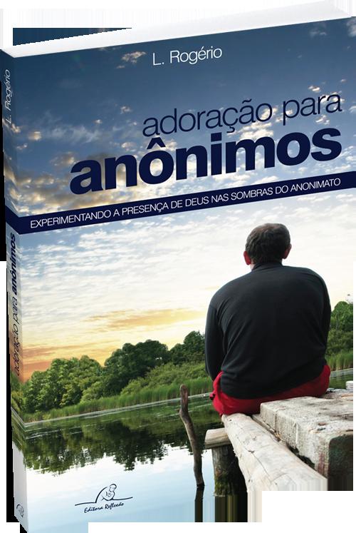 """Livro """"Adoração para Anônimos"""""""